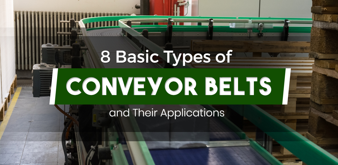 8 Basic Types Of Conveyor Belts And Their Applications Blog Industrial Equipment Supplier Elixir Philippines
